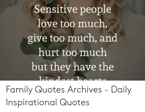 Sensitive People Love Too Much Give Too Much and Hurt Too ...