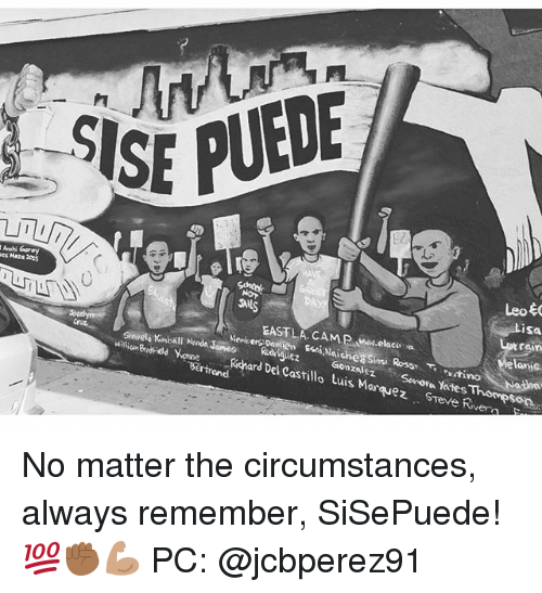 Jamesness: SEPUEDE  es Haza 201  ALS  isa  roun  anie  Siwele Kimball Hunde James  Milliom Brufiod YowneRichard Del Castillo tuis Marquez STeve Riv  ball Kenda Janes  ediguez  GonzalezSnova Yates No matter the circumstances, always remember, SiSePuede! 💯✊🏾💪🏽 PC: @jcbperez91