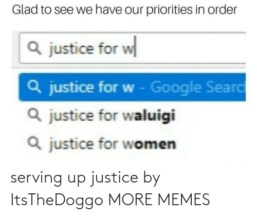Justice: serving up justice by ItsTheDoggo MORE MEMES