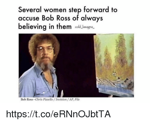 accuse: Several women step forward to  accuse Bob Ross of always  believing in them d  cold lasa  Bob Ross-Chris Pizzello/Invision/AP, File https://t.co/eRNnOJbtTA