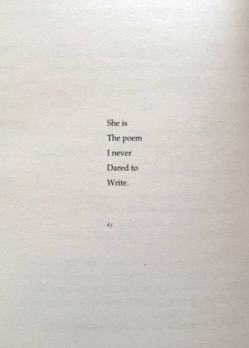 Never, She, and Poem: She is  The  I never  Dared to  Write  poem  d.i