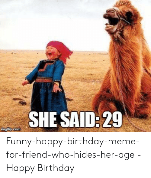 25+ Best Memes About Happy Birthday Meme for Her Funny ...