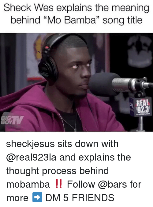 """Friends, Memes, and Meaning: Sheck Wes explains the meaning  behind """"Mo Bamba"""" song title  15  REAL  923  İG  OY sheckjesus sits down with @real923la and explains the thought process behind mobamba ‼️ Follow @bars for more ➡️ DM 5 FRIENDS"""