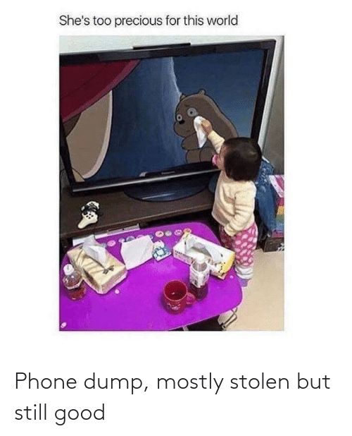 Phone: She's too precious for this world Phone dump, mostly stolen but still good