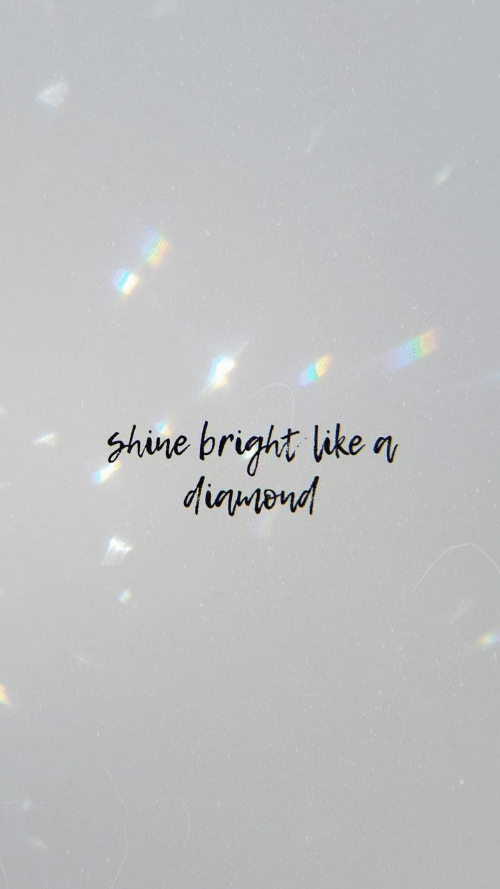 Shine, Like, and  Shine Bright: Shine bright like  dinmend