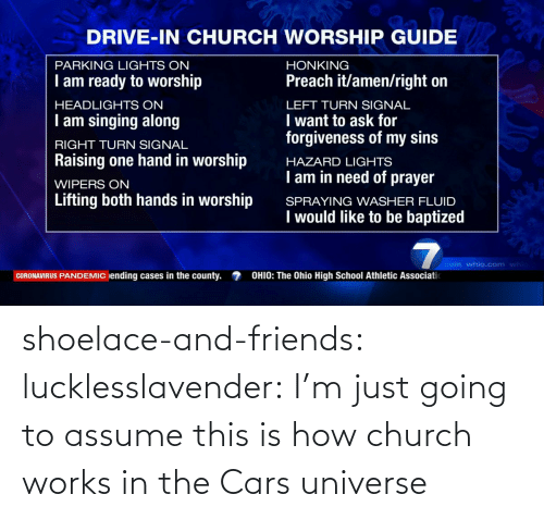 works: shoelace-and-friends:  lucklesslavender: I'm just going to assume this is how church works in the Cars universe