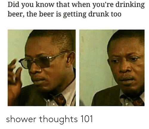shower: shower thoughts 101