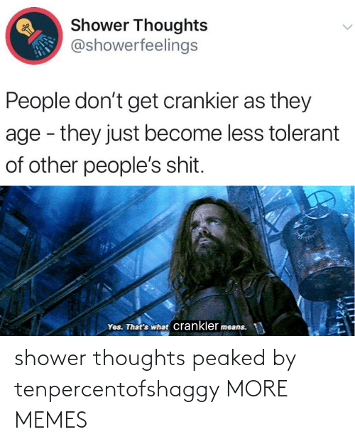 shower: shower thoughts peaked by tenpercentofshaggy MORE MEMES