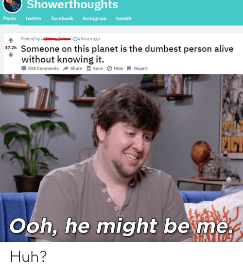 Showerthoughts Posts Twitter Facebook Instagram Tumblr 4 Hours Ago