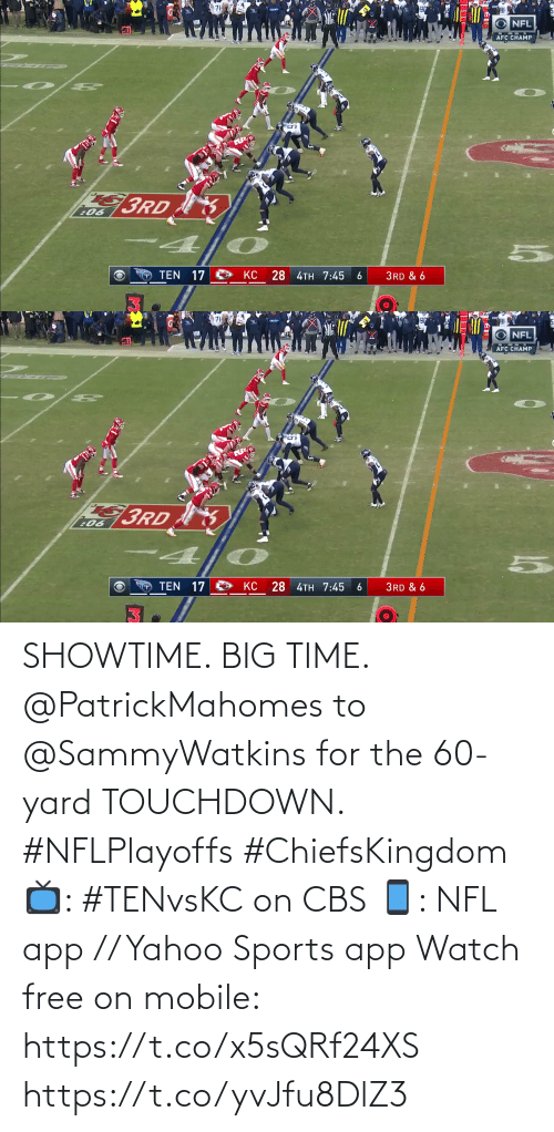 Time: SHOWTIME. BIG TIME.  @PatrickMahomes to @SammyWatkins for the 60-yard TOUCHDOWN. #NFLPlayoffs #ChiefsKingdom  📺: #TENvsKC on CBS 📱: NFL app // Yahoo Sports app Watch free on mobile: https://t.co/x5sQRf24XS https://t.co/yvJfu8DlZ3