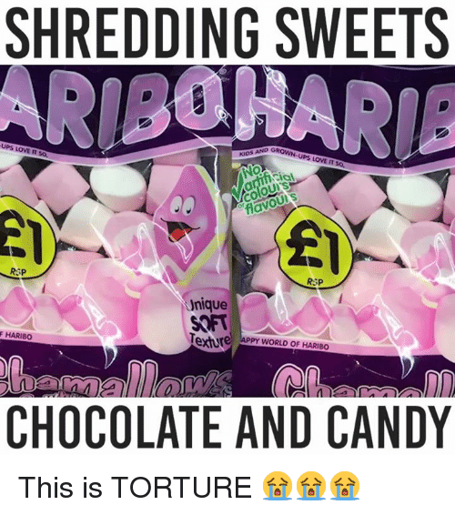 Candy, Love, and Memes: SHREDDING SWEETS  UPS LOVE IT  KIDS AND GA  UPS LOVE IT S  CO  RSP  RSP  nique  SOF  F HARIB0  CHOCOLATE AND CANDY This is TORTURE 😭😭😭
