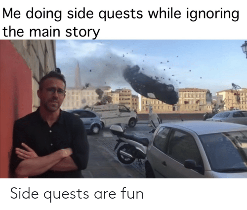 Are: Side quests are fun