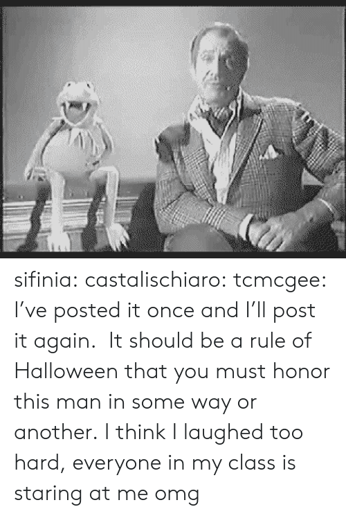 honor: sifinia:  castalischiaro:  tcmcgee:  I've posted it once and I'll post it again.  It should be a rule of Halloween that you must honor this man in some way or another.  I think I laughed too hard, everyone in my class is staring at me omg