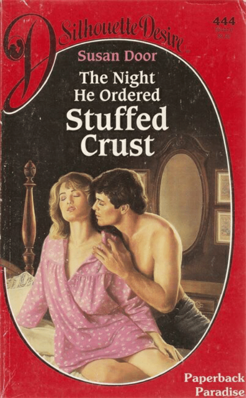 Paradise, Door, and Stuffed: Silhwetle esire  444  164650  Susan Door  The Night  He Ordered  Stuffed  Crust  Paperback  Paradise