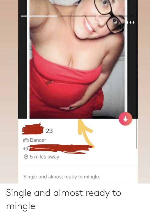 Cringe Pics: Single and almost ready to mingle
