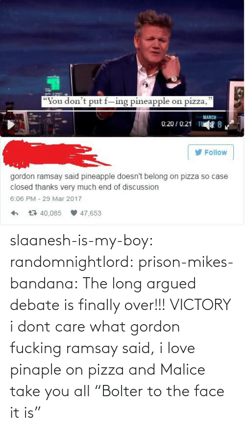 """Prison: slaanesh-is-my-boy:  randomnightlord: prison-mikes-bandana:  The long argued debate is finally over!!!   VICTORY  i dont care what gordon fucking ramsay said, i love pinaple on pizza and Malice take you all   """"Bolter to the face it is"""""""
