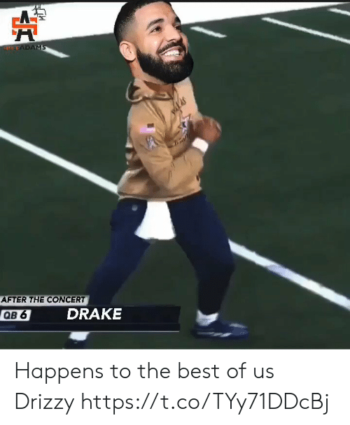 concert: SLEFADAMS  AFTER THE CONCERT  DRAKE  QB 6 Happens to the best of us Drizzy https://t.co/TYy71DDcBj