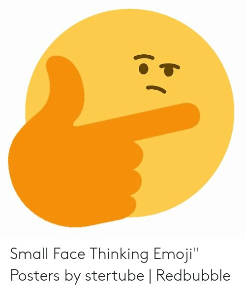 Small Face Thinking Emoji Posters by Stertube | Redbubble