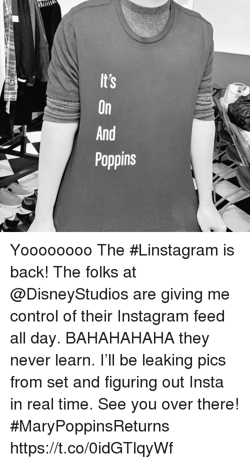 Instagram, Memes, and Control: sn  - OAP Yoooooooo The #Linstagram is back! The folks at @DisneyStudios are giving me control of their Instagram feed all day.  BAHAHAHAHA they never learn.  I'll be leaking pics from set and figuring out Insta in real time. See you over there! #MaryPoppinsReturns https://t.co/0idGTlqyWf