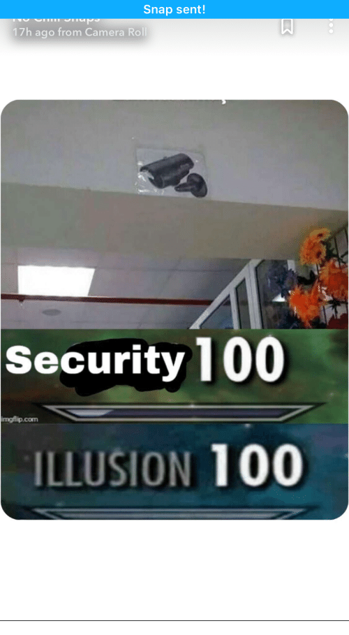Camera, Snap, and Com: Snap sent!  17h ago from Camera Roll  Security 100  imgflip.com  ILLUSION 100