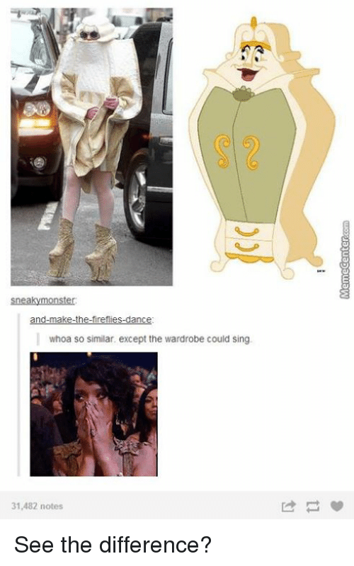 Sneakiness: sneaky monster  whoa so similar. except the wardrobe could sing.  31,482 notes See the difference?