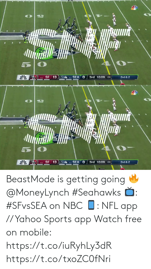 Beastmode: SNF  2r  2nd & 2  SEA  3rd 10:09 :09  SF 13  11-4  12-3   SNF  2r  2nd & 2  3rd 10:09 :09  SF 13  SEA  11-4  12-3 BeastMode is getting going 🔥 @MoneyLynch #Seahawks  📺: #SFvsSEA on NBC 📱: NFL app // Yahoo Sports app Watch free on mobile: https://t.co/iuRyhLy3dR https://t.co/txoZC0fNri