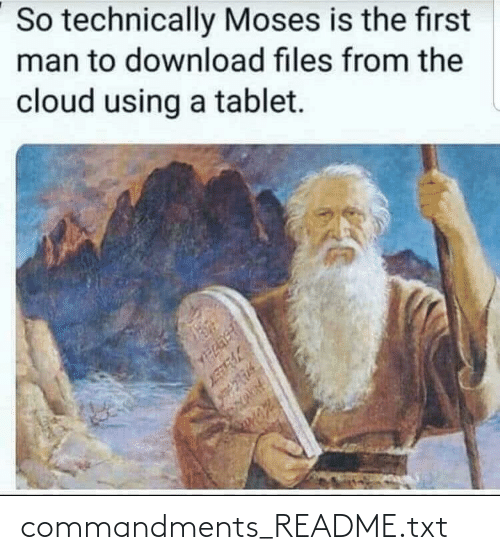 download: So technically Moses is the first  man to download files from the  cloud using a tablet. commandments_README.txt