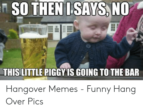 🐣 25+ Best Memes About Hungover Memes | Hungover Memes