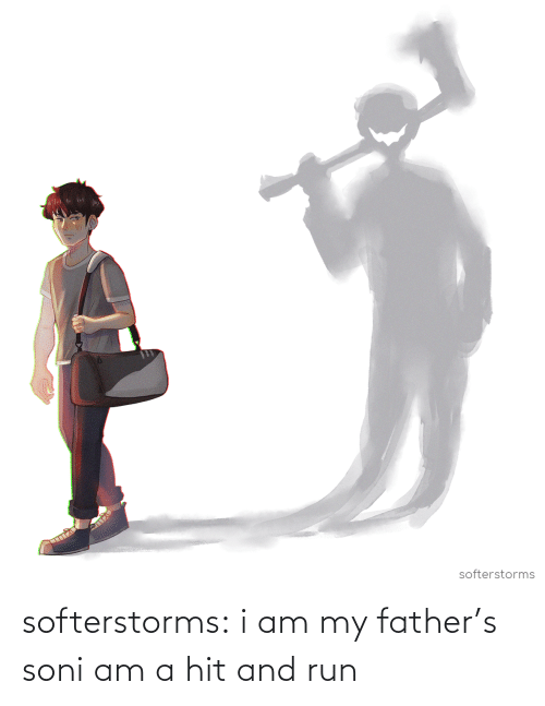 father: softerstorms:  i am my father's soni am a hit and run