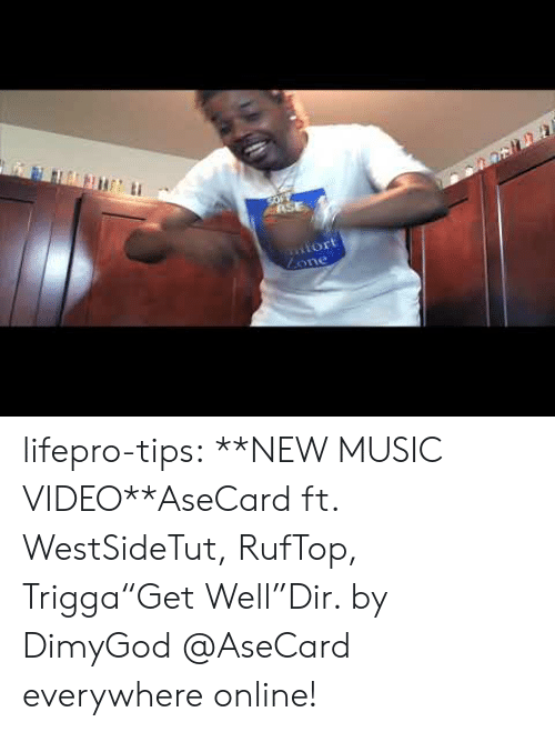"""Music, Tumblr, and Blog: SOFY  ASE  iort  Lone lifepro-tips:  **NEW MUSIC VIDEO**AseCard ft. WestSideTut, RufTop, Trigga""""Get Well""""Dir. by DimyGod   @AseCard everywhere online!"""
