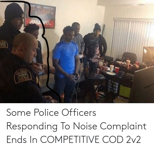 Some: Some Police Officers Responding To Noise Complaint Ends In COMPETITIVE COD 2v2