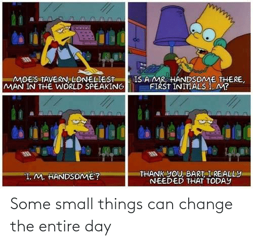 Change: Some small things can change the entire day