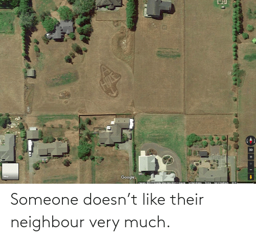 Doesn: Someone doesn't like their neighbour very much.