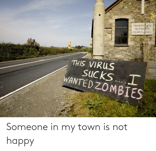In My: Someone in my town is not happy