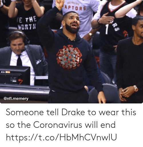 sports: Someone tell Drake to wear this so the Coronavirus will end https://t.co/HbMhCVnwIU