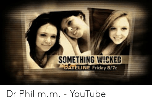 SOMETHING WICKED BATELINE Friday 87c Dr Phil Mm - YouTube