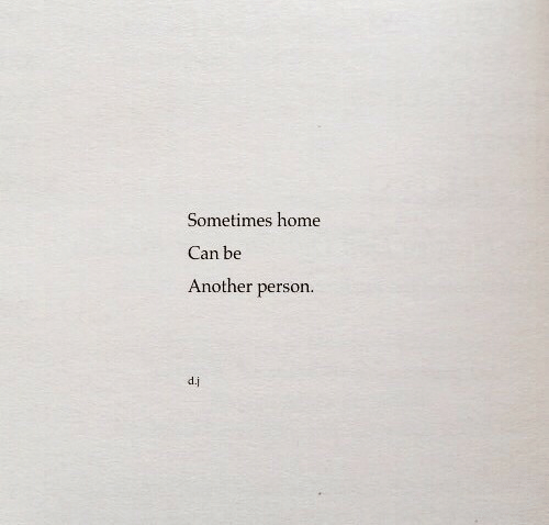 Home, Another, and Can: Sometimes home  Can be  Another person.  P