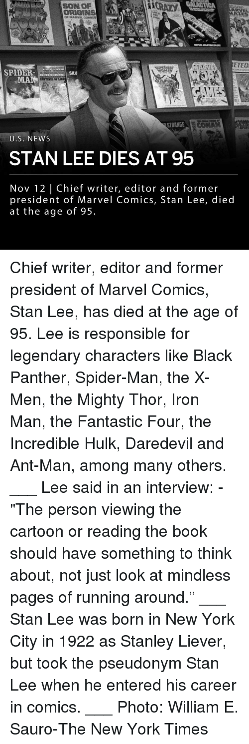 """Crazy,  Fantastic Four, and Iron Man: SON OP  CRAZY  ORIGINS  Or MARVLCODC  ETEO  SPIDERS  MANHILO LI  STRANGELC  U.S. NEWS  STAN LEE DIES AT 95  Nov 12 