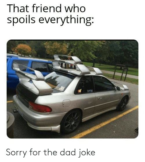 The: Sorry for the dad joke