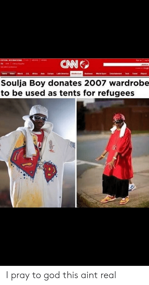 God, Reddit, and Soulja Boy: Soulja Boy donates 2007 wardrobe  to be used as tents for refugees I pray to god this aint real