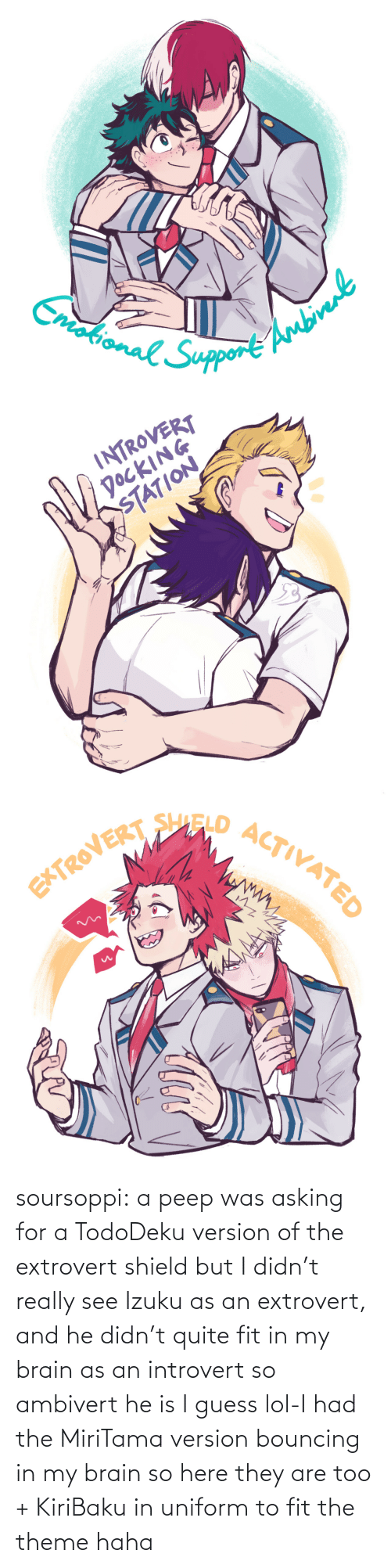 Guess: soursoppi:  a peep was asking for a TodoDeku version of the extrovert shield but I didn't really see Izuku as an extrovert, and he didn't quite fit in my brain as an introvert so ambivert he is I guess lol-I had the MiriTama version bouncing in my brain so here they are too + KiriBaku in uniform to fit the theme haha