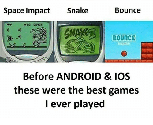 The Best Games: Space Impact Snake  Bounce  Bounce  Before ANDROID & IOS  these were the best games  ever played
