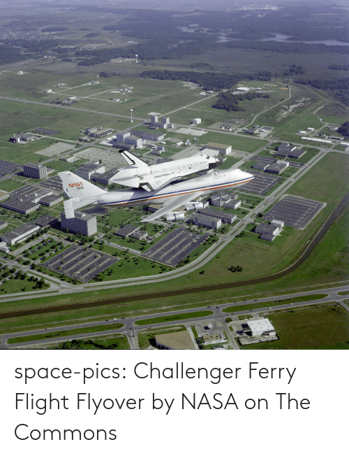Nasa, Tumblr, and Blog: space-pics:  Challenger Ferry Flight Flyover by NASA on The Commons
