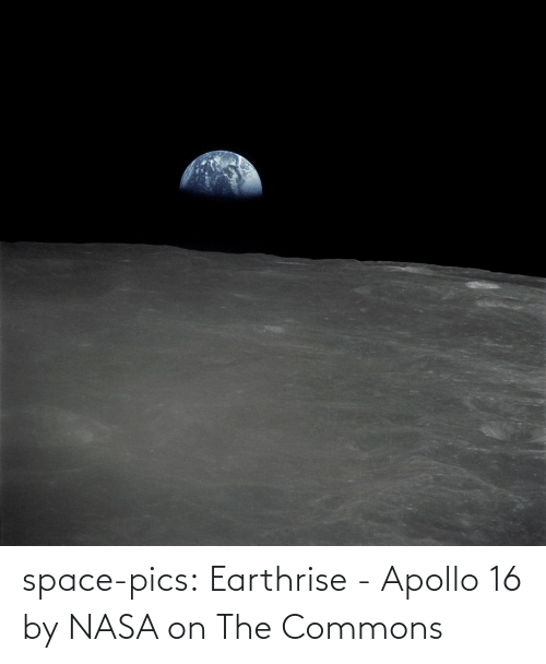 pics: space-pics:  Earthrise - Apollo 16 by NASA on The Commons