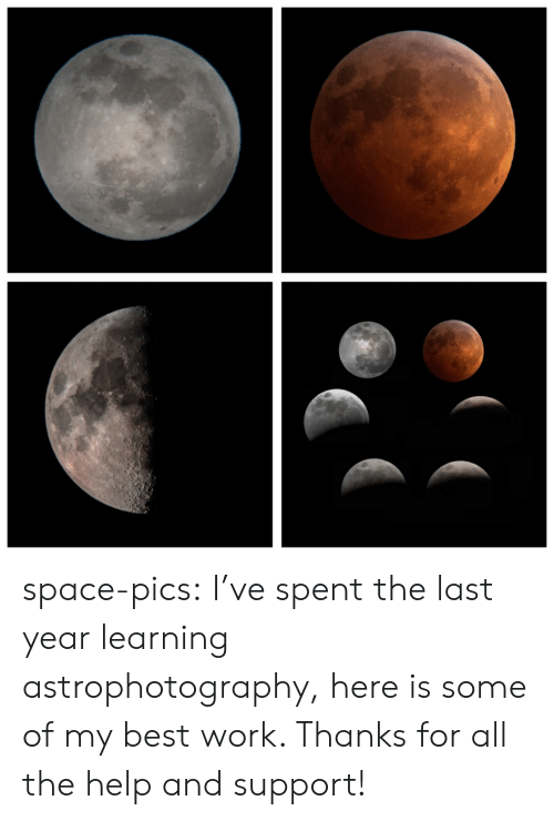 Tumblr, Work, and Best: space-pics:  I've spent the last year learning astrophotography, here is some of my best work. Thanks for all the help and support!