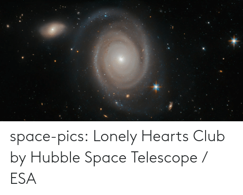 pics: space-pics:  Lonely Hearts Club by Hubble Space Telescope / ESA