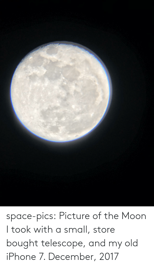 the moon: space-pics:  Picture of the Moon I took with a small, store bought telescope, and my old iPhone 7. December, 2017