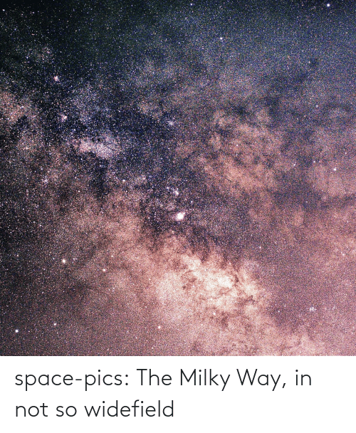 way: space-pics:  The Milky Way, in not so widefield