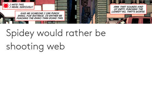 rather: Spidey would rather be shooting web