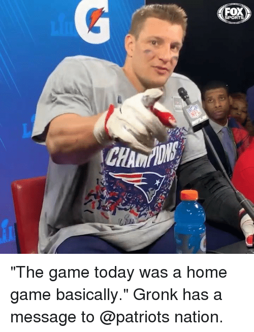 "Memes, Patriotic, and Sports: SPORTS ""The game today was a home game basically."" Gronk has a message to @patriots nation."